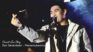 Ifan Seventeen - Menemukanmu (Concert Love Story) Cilegon-Banten