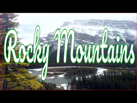 Visiting Rocky Mountains, Mountain Range in North America, United States