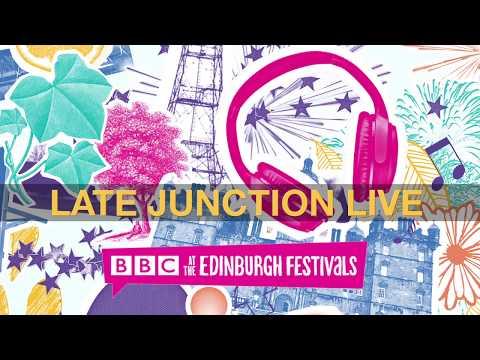 Late Junction at the Edinburgh festivals 2017