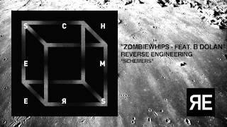 Gambar cover Reverse Enginerring - Zombiewhips (Feat. B. Dolan)