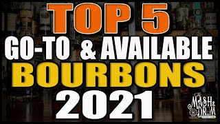 Top 5 Go T๐ and Available Bourbons 2021!