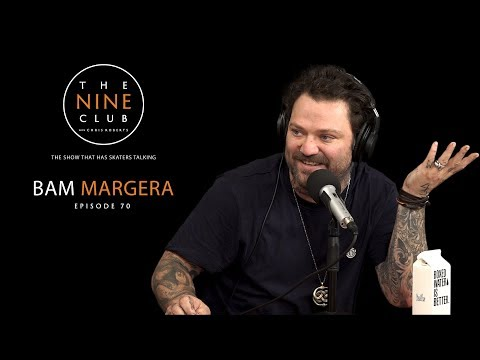 Bam Margera | The Nine Club With Chris Roberts - Episode 70