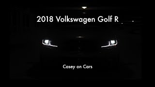 Casey on Cars: 2018 Volkswagen Golf R