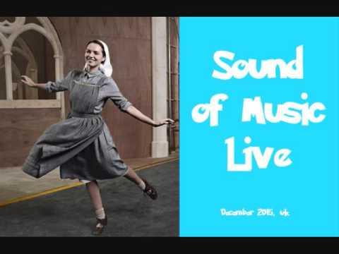 Sixteen Going On Seventeen - Sound of Music Live 2015 UK