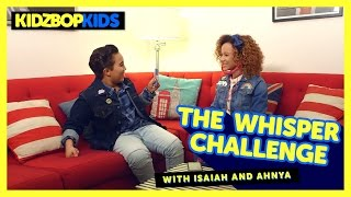 The Whisper Challenge with Isaiah & Ahnya from The KIDZ BOP Kids