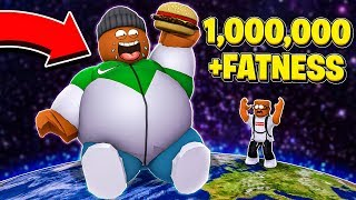 I am the FATTEST PERSON in the WORLD with 1,000,000 FAT!! (Roblox)