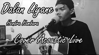 Download DALAN LIYANE - HENDRA KUMBARA [ COVER BY ANDRE ]