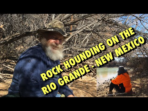 ROCK HOUNDING ON THE RIO GRANDE RIVER  TRUTH OR CONSEQUENCES NEW MEXICO