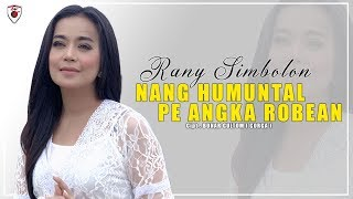 Rany Simbolon - Nang Humuntal Pe Angka Robean (Official Video)