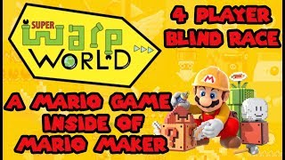 Super Warp World: A Mario Game Inside Of Mario Maker! 4-Player Blind Race!
