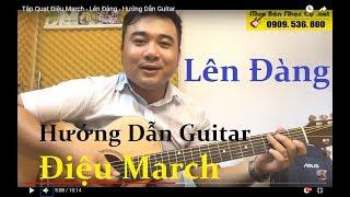 Tập Quạt Điệu March - Lên Đàng - Hướng Dẫn Guitar
