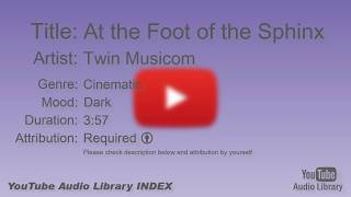 At the Foot of the Sphinx   Twin Musicom   Cinematic   Dark   YouTube Audio Library   BGM