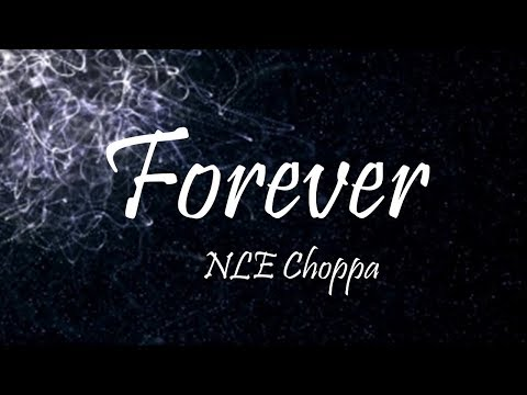 NLE Choppa - Forever (Lyrics)