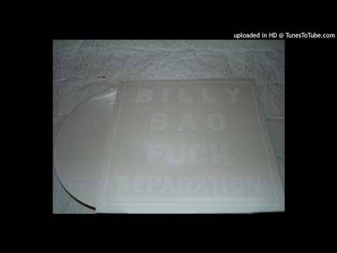 """BILLY BAO 'Fuck Separation' 10"""" 2007 (FULL/COMPLETE)"""