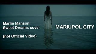 Клип Sweet Dreams cover version   #mariupolCity    #Marlin Manson