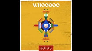 Dj One Up - Whooooo