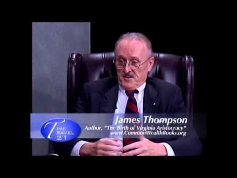 Virginia Aristocracy an interview with James Thompson (Virginia Time Travel)