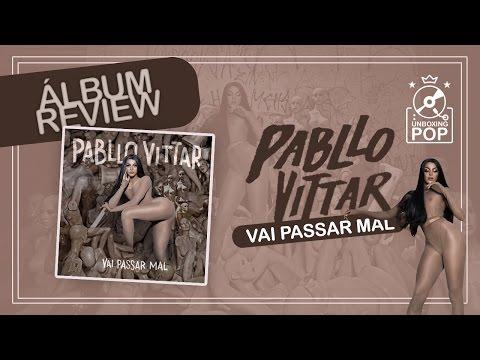Review: Pabllo Vittar - Vai Passar Mal Faixa a Faixa