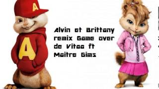 Alvin et Brittany remix Vitaa Ft Maitre Gims   (Game Over)