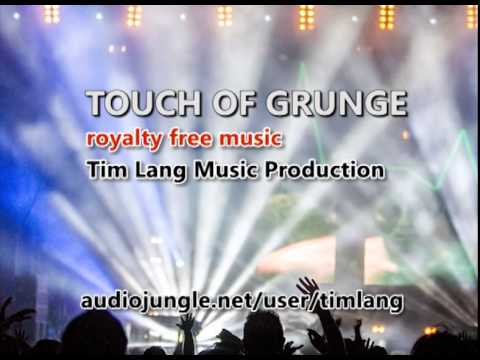 Touch of Grunge - royalty free background grunge rock music