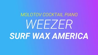 Surf Wax America - Weezer (tribute cover by Molotov Cocktail Piano)