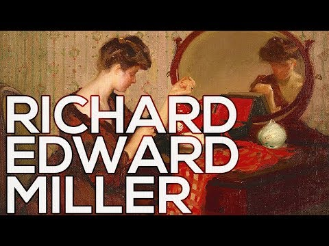Richard Edward Miller: A collection of 158 paintings (HD)