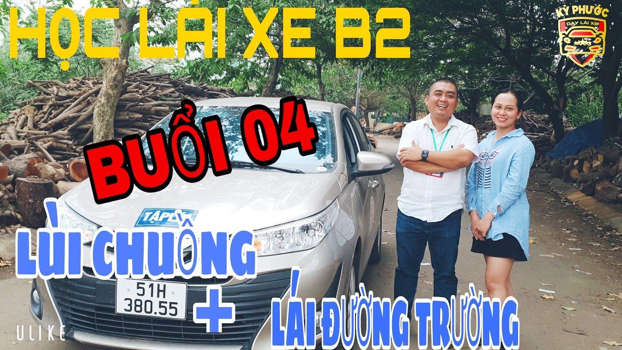 # Buổi 04 - Học Lái Xe Ô Tô B2 - Học Bằng Lái Xe B2 - Trường Dạy Lái Xe Uy Tín