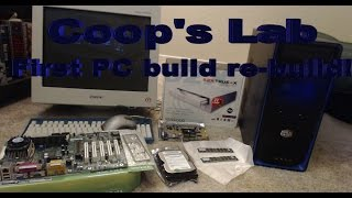 CGS Coop's Lab - First PC Build Re-Build Project. (2000 gaming PC)