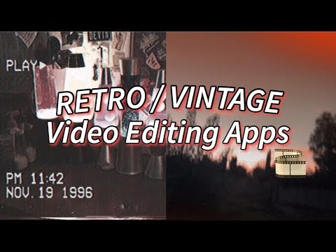 🎞RETRO VIDEO EDITING APPS // Mostly Unpopular (Vintage)