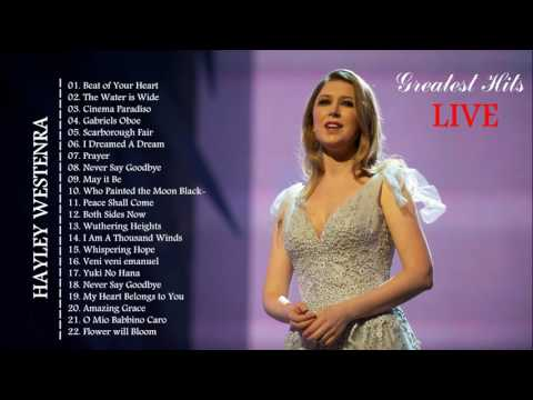 Hayley Westenra Greatest Hits Full Live 2017