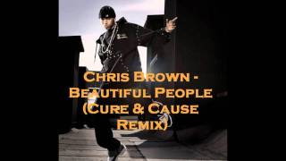 Chris Brown - Beautiful People (Cure & Cause Remix)
