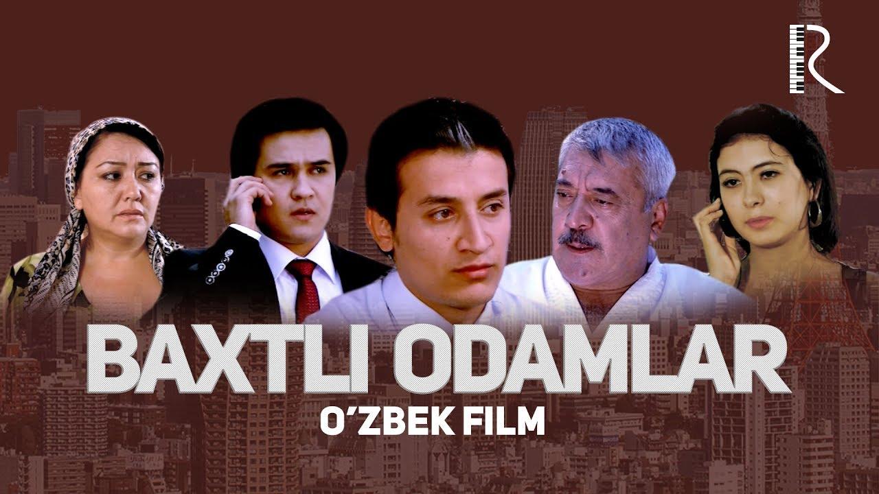 Baxtli odamlar (o'zbek film) | Бахтли одамлар (узбекфильм)