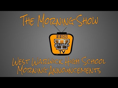 The Morning Show ~ May 3, 2019 ~ West Warwick High School Morning Announcements