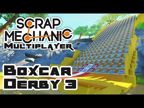 Boxcar Derby 3: We Must Go Steeper! - Let's Play Scrap Mechanic Multiplayer - Part 226