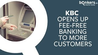 KBC opens up fee-free banking to more customers