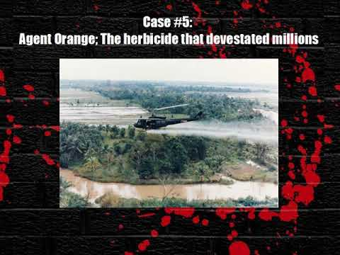 Case #5: Agent Orange; the herbicide that devestated millions