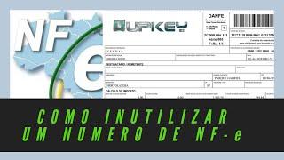 Inutilização de Nota Fiscal Eletrônica no sistema || UP KEY Software
