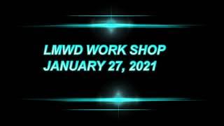 LMWD WORK SHOP 1 27 2021
