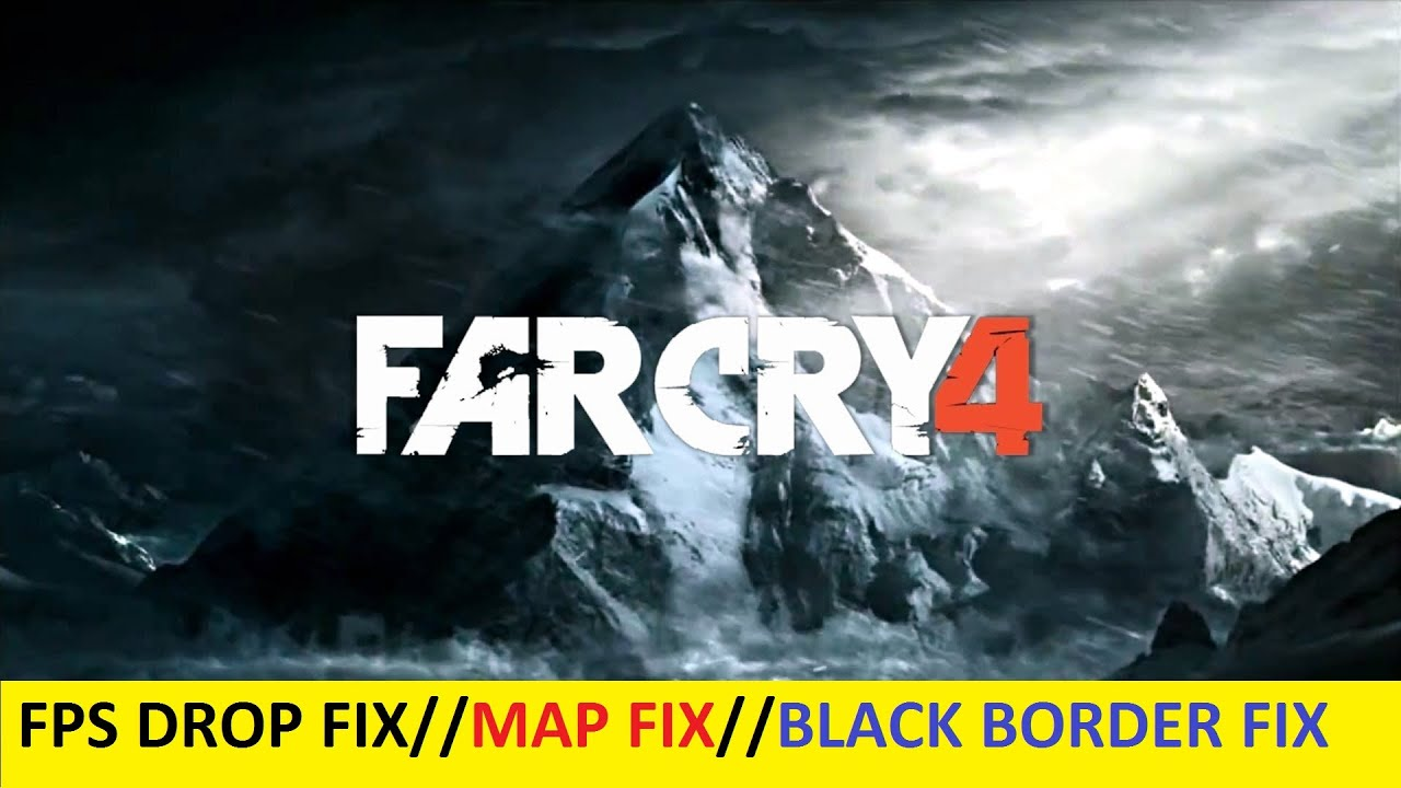 Far cry 4 100 works fix fps drop map fix black bars fix youtube gumiabroncs Gallery