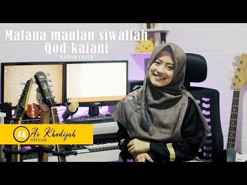 Ai Khodijah - Malana maulan siwallah - Qod kafani Mashup (COVER)
