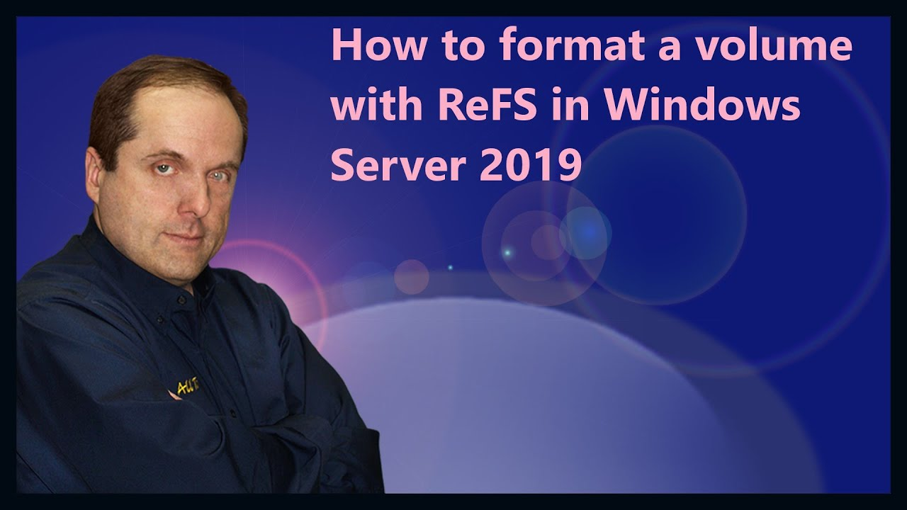 How to format a volume with ReFS in Windows Server 2019