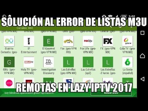 SOLUCIÓN LAZY IPTV AL ERROR DE LISTAS M3U REMOTAS CADUCADAS ALTERNATIVA SSIPTV 2017