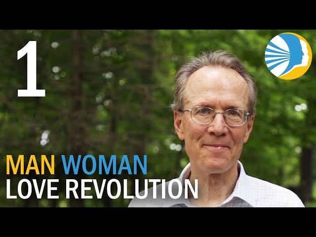 A Cultural Shift - Man-Woman Love Revolution - Episode 1
