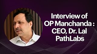 Interview of OP Manchanda   CEO  Dr  Lal