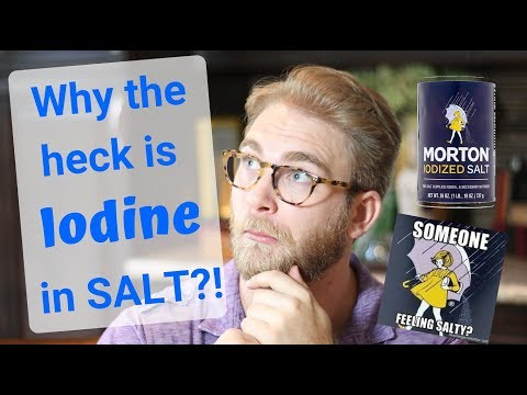 Why Is There Iodine In SALT?!