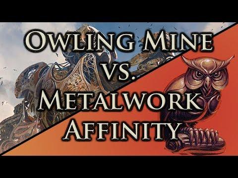 Modern Owling Mine Vs. Metalwork Affinity