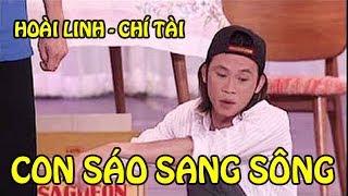 Hài Hoài Linh, Chí Tài - Con Sáo Sang Sông