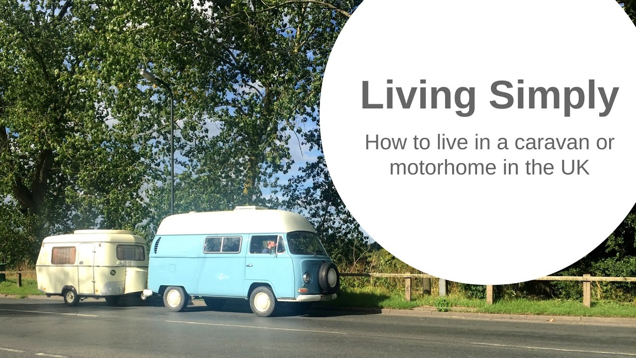 How To Live In A Caravan Motorhome Or Rv In The Uk Youtube