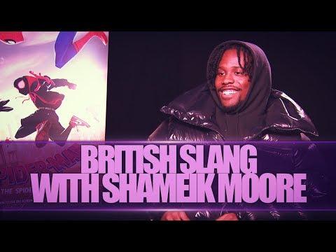 BRITISH SLANG W/ SHAMEIK MOORE