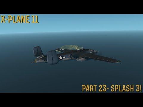 [X-Plane 11] Part 23- Splash 3! (11.20 Beta Preview)